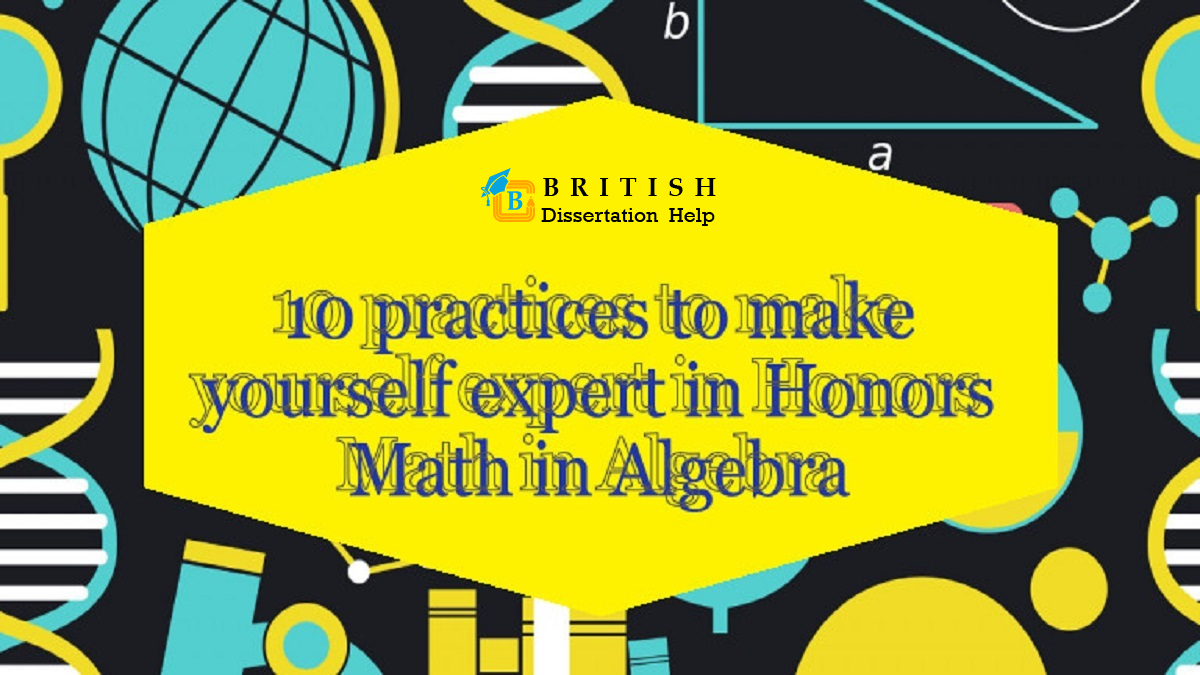 10 practices to make yourself expert in Honors Math in Algebra