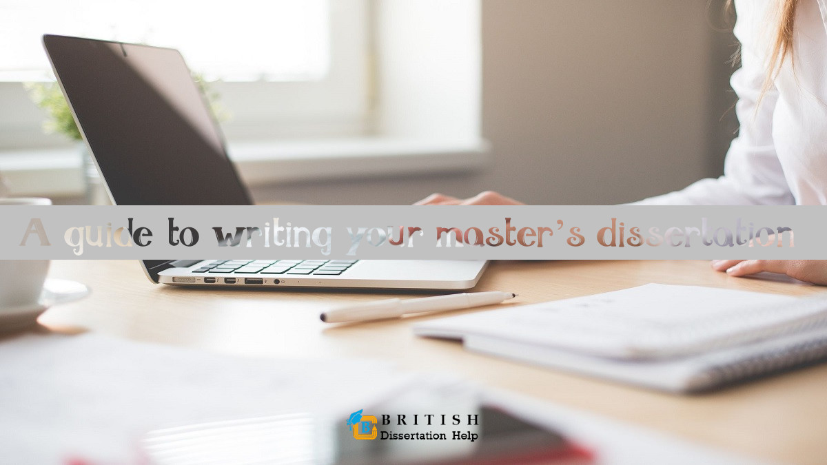 A guide to writing your master's dissertation